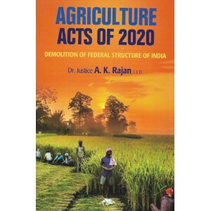 Agriculture Acts Of 2020 Demolition Of Federal Structure Of India