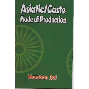 Asiatic Mode of Production, Caste & the Indian Left