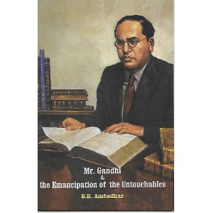 Mr.Gandhi & the Emancipation of the Untouchables
