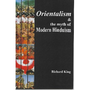 Orientalism & the myth of Modern Hinduism