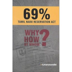 69% Tamilnadu Reservation Act Why? How? By? Whom?