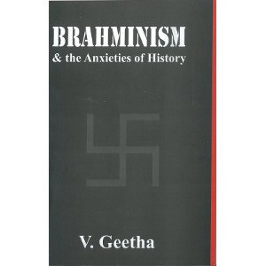 Brahminism And The Anxieties of History