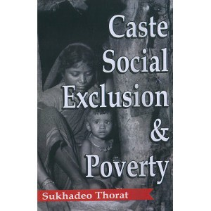 Caste Social Exclusion And Poverty