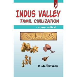 Indus Valley Tamil Civilization - a new outlook